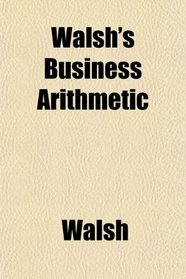 Walsh's Business Arithmetic