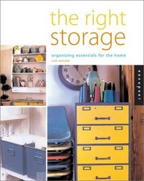 Right Storage: Organizing Essentials for the Home