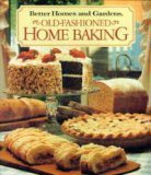 Better Homes and Gardens Old-Fashioned Home Baking (Better Homes  Gardens Test Kitchen)