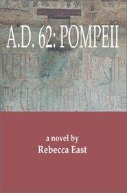 A. D. 62: Pompeii
