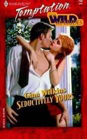 Seductively Yours (Wild McBrides, Bk 1) (Harlequin Temptation, No 792)