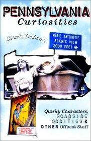 Pennsylvania Curiosities: Quirky Characters, Roadside Oddities  Other Offbeat Stuff