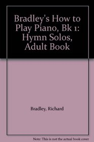Bradley's How to Play Piano