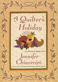 A Quilter's Holiday (Elm Creek Quilts, Bk 15)