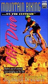 Mountain Biking -- To the Extreme -- Cliff Dive (Short Cuts, Bk 2)