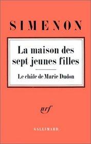 La Maison des sept jeunes filles - Le Ch�le de Marie Dudon