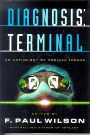 Diagnosis: Terminal an Anthology of Medical Terror