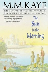 Sun in the Morning: The Autobiography of M.M. Kaye (Eagle Large Print)
