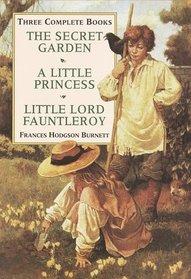 Secret Garden, Little Princess, Little Lord Fauntleroy, Three Complete Books