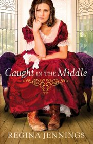 Caught in the Middle (Ladies of Caldwell County, Bk 3)