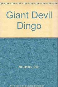 The giant devil dingo,