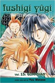 Fushigi Yugi Volume 15: The Mysterious Play: Guardian v. 15 (Manga)