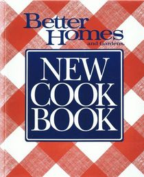Better Homes and Gardens New Cook Book With Test Kitchen Tips