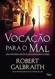 Vocacao Para o Mal: Uma Historia do Detetive Cormoran Strike (Em Portugues do Brasil)