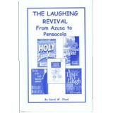 The Laughing Revival from Azusa to Pensacola