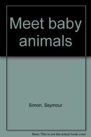 Meet baby animals