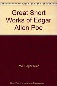 Great Short Works of Edgar Allen Poe