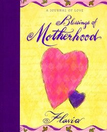 Blessings of Motherhood: A Journal of Love