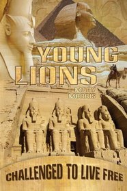 Young Lions: Challenged to Live Free