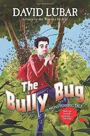 The Bully Bug: A Monsterrific Tale (Monsterrific Tales)