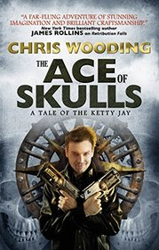 The Ace of Skulls (Tales of the Ketty Jay, Bk 4)
