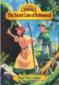 The Secret Cave of Robinwood (Adventures in Odyssey, Bk 3)