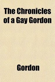 The Chronicles of a Gay Gordon