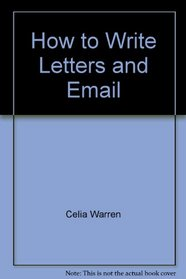 How to Write Letters and Email