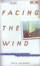 Facing the Wind : A True Story of Tragedy and Reconciliation (Nova Audio Books)
