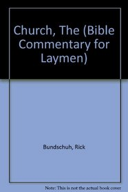 The Church: Paperback Commentary (Bible Commentary for Laymen)