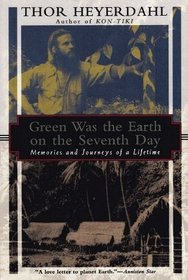 Green Was the Earth on the Seventh Day: Memories and Journeys of a Lifetime (Kodansha Globe)