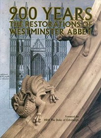 900 Years: Restorations of Westminster Abbey