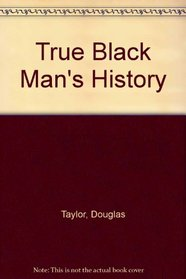 True Black Man's History