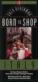 Born to Shop: Italy : The Super-Shopper's Guide to Name-Brand, Designer and Bargain Shopping (Frommer's Born to Shop Italy)