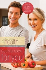 God's Purpose for You: First Place 4 Health Bible Study (First Place 4 Health Bible Study Series)