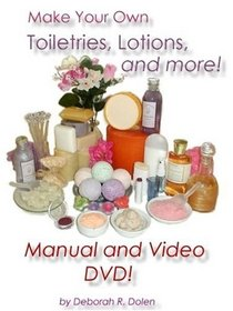 Make Your Own Lotion, Toiletries, and More! (Manual and DVD Video)
