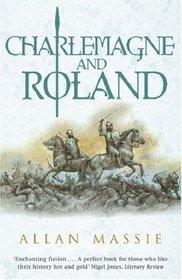 Charlemagne and Roland (Dark Ages Trilogy)