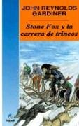 Stone Fox y la carrera de trineos/ Stone Fox and the Sled Race (Cuatro Vientos, 113)