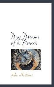 Day Dreams of a Pioneer
