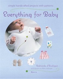 Everything for Baby: Projects to Make Yourself