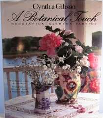 A Botanical Touch : Decoration, Gardens, Parties