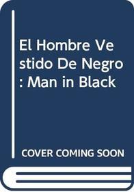 El Hombre Vestido De Negro: Man in Black