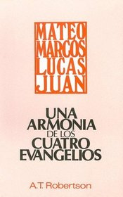 Una Armonia de Los Cuatro Evangelios (Spanish Edition)