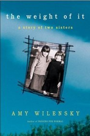 The Weight of It : A Story of Two Sisters