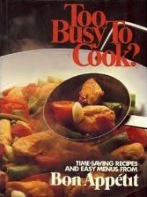 Too Busy To Cook?: Bon Appetit Fast & Easy Favorites