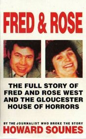 Fred  Rose: The Full Story of Fred and Rose West and the Gloucester House of Horrors