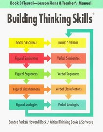 Building Thinking Skills Book 3, Figural (Book 3-Figural Lesson Plans and Teachers Manual)
