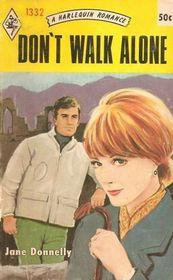 Don't Walk Alone (Harlequin Romance, No 1332)