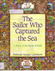 The Sailor Who Captured the Sea: A Story of the Book of Kells