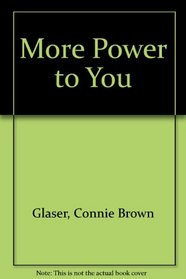 More Power to You! : How Women Can Communicate Their Way to Success